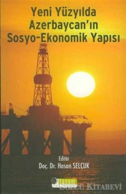 Yeni Yüzyılda Azerbaycan'ın Sosyo Ekonomik Yapısı