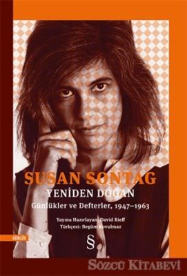 Susan Sontag - Yeniden Doğan   Sözcü Kitabevi