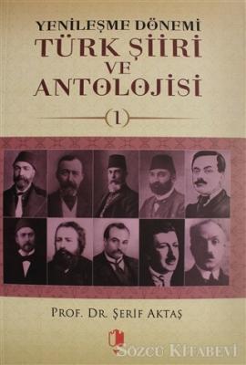 Yenileşme Dönemi Türk Şiiri ve Antolojisi Cilt: 1
