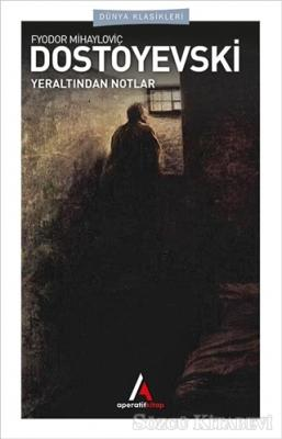 Fyodor Mihayloviç Dostoyevski - Yeraltından Notlar   Sözcü Kitabevi