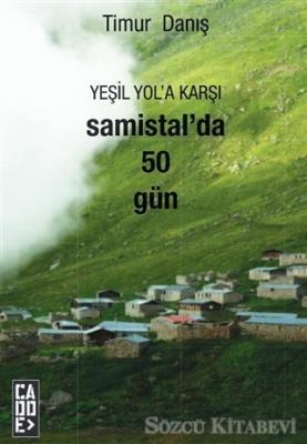 Yeşil Yol'a Karşı Samistal'da 50 Gün