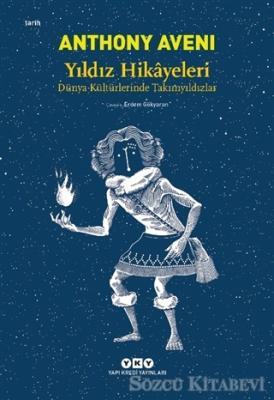 Yıldız Hikayeleri - Dünya Kültürlerinde Takımyıldızlar