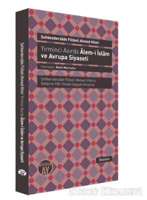 Yirminci Asırda Alem-i İslam ve Avrupa Siyaseti