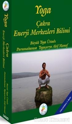 Yoga - Çakra Enerji Merkezleri Bilimi