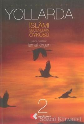 Yollarda İslamı Seçenlerin Öyküsü 2