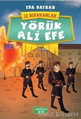 Eda Bayrak - Yörük Ali Efe - İz Bırakanlar | Sözcü Kitabevi