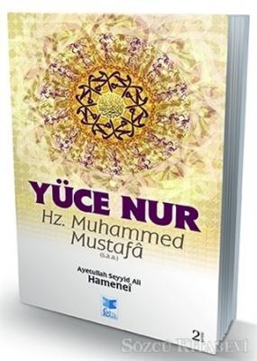 Yüce Nur : Hz. Muhammed Mustafa (s.a.a.)
