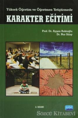 Yüksek Öğretim ve Öğretmen Yetiştirmede Karakter Eğitimi