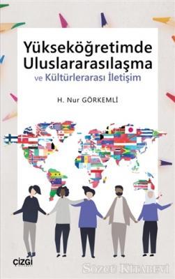 H. Nur Görkemli - Yükseköğretimde Uluslararasılaşma ve Kültürlerarası İletişim | Sözcü Kitabevi