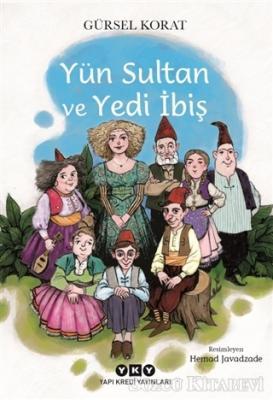 Gürsel Korat - Yün Sultan ve Yedi İbiş | Sözcü Kitabevi