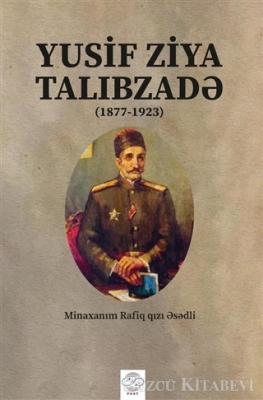 Minaxanım Rafiq Qızı Esedli - Yusif Ziya Talibzade (Azerbaycan Türkçesiyle) | Sözcü Kitabevi