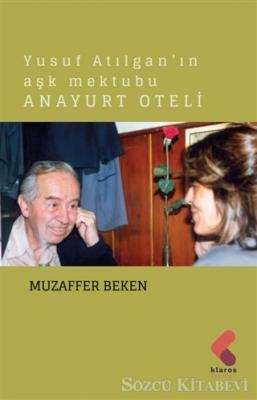 Yusuf Atılgan'ın Aşk Mektubu Anayurt Oteli