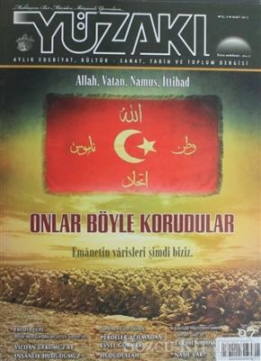 Yüzakı Aylık Edebiyat, Kültür, Sanat, Tarih ve Toplum Dergisi / Sayı:97 Mart 2013