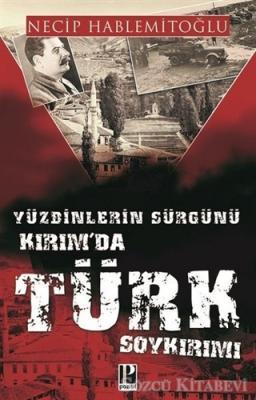 Yüzbinlerin Sürgünü Kırım'da Türk Soykırımı