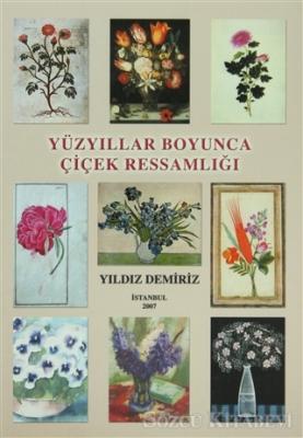 Yüzyıllar Boyunca Çiçek Ressamlığı