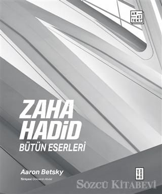 Zaha Hadid: Bütün Eserleri