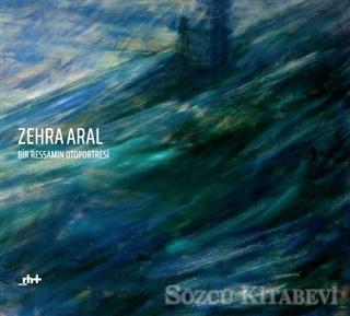 Zehra Aral - Bir Ressamın Otoportresi