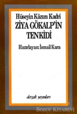 Hüseyin Kazım Kadri - Ziya Gökalp'in Tenkidi   Sözcü Kitabevi