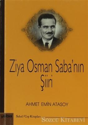Ahmet Emin Atasoy - Ziya Osman Saba'nın Şiiri | Sözcü Kitabevi