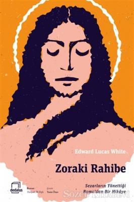 Edward Lucas White - Zoraki Rahibe | Sözcü Kitabevi